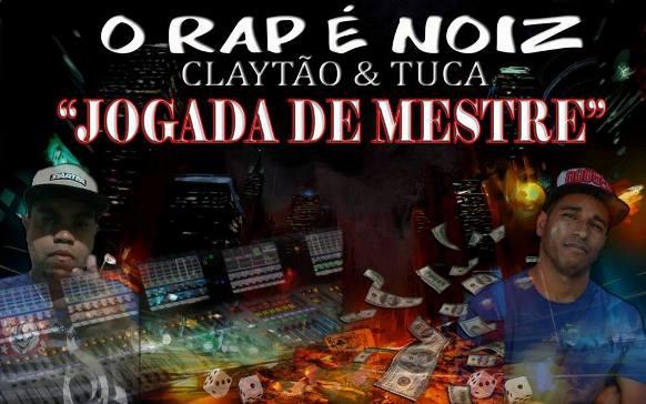 Claytão & Tuca- O Rap é Noiz