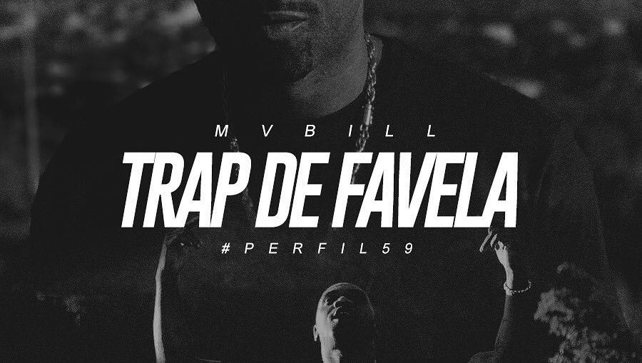 Perfil 59 - Mv Bill - trap de favela